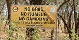 Picture relating to Fitzroy Crossing - titled 'No grog, humbug 0r gambling  sign Fitzroy Crossing'